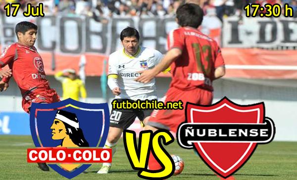 VER STREAM YOUTUBE RESULTADO EN VIVO, ONLINE: Colo Colo vs Ñublense