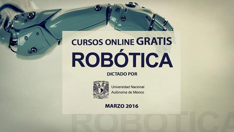 Curso online gratis de rob tica dictado por la unam marzo for Cursos de muebleria gratis