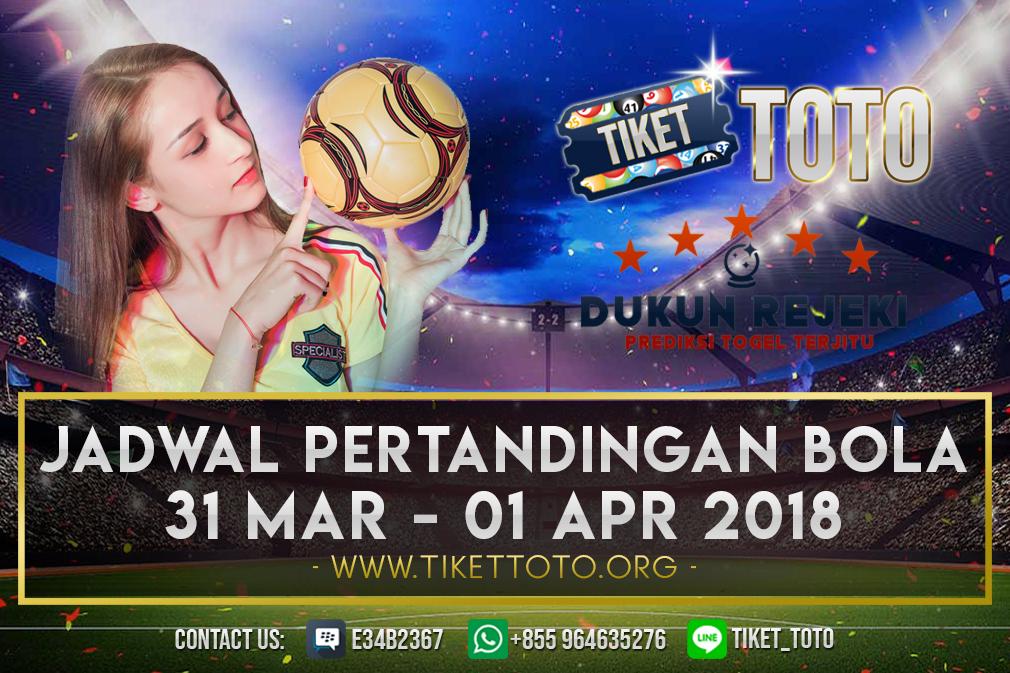 JADWAL PERTANDINGAN BOLA 31 MAR  – 01 APR 2019
