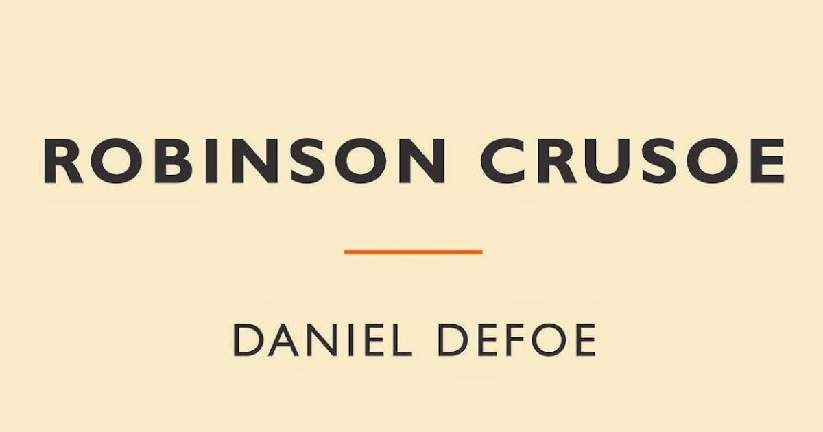 robinson crusoe essays robinson crusoe imperialism essay spiritual journey essay compare contrast essay