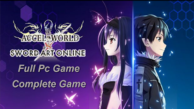 How to Download and Install Accel World VS Sword Art Online Full Pc Game