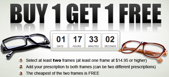 Buy One Get One Free. Enjoy buy one get one free on eyeglasses and sunglasses at ciougrinso.cf Free frames+ Free Lenses. Our BOGO is perfect whether you found two new favorites or are in need of a backup pair. How to enjoy BOGO: select any frame on this page, and pick another, then use the code in your cart to get your free pair.