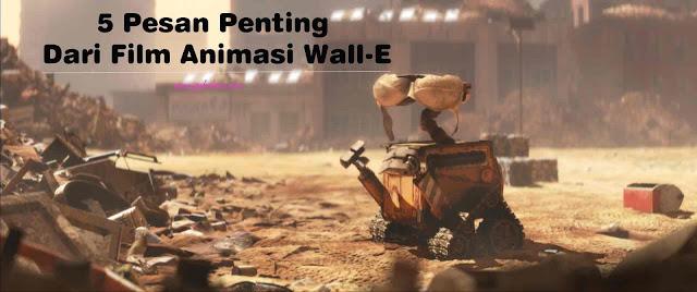 5 Pesan Penting Dari Film Animasi Wall-E