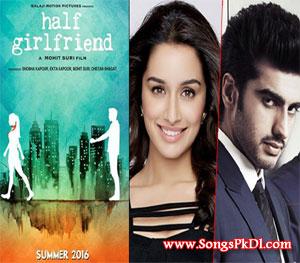 Half Girlfriend Songs.pk | Half Girlfriend movie songs | Half Girlfriend songs pk mp3 free download