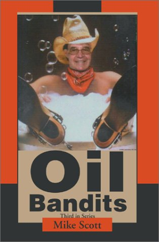 Oil Bandits by Mike Scott
