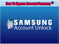 Cara Mengatasi Account Samsung Yang Terkunci (Bypass Samsung Account)