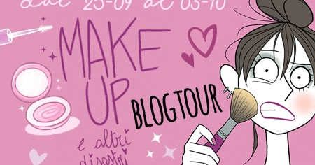 Blogtour I Tappa: Make up ed altri disastri