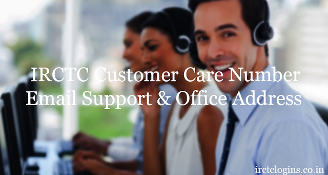 IRCTC Customer Care Number, Email Support and Office Address