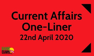 Current affairs One-Liner: 22nd April 2020