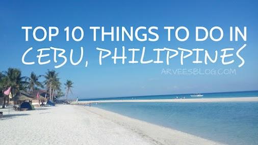 Top Ten Things to Do in Cebu, Philippines - arveesblog.com #bantayanisland #basdakubeach #tingkobeach...