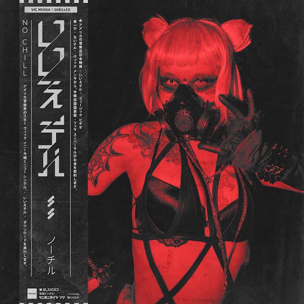 Vic Mensa & Skrillex - No Chill - Single Cover