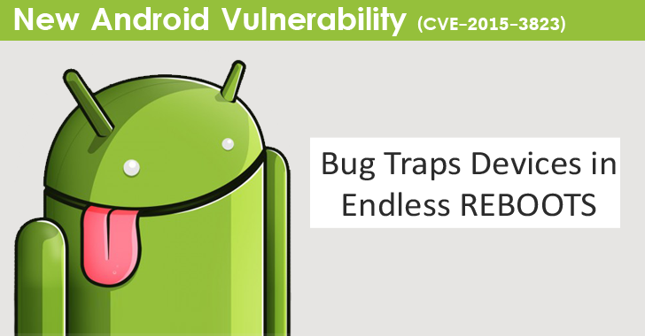 Android Vulnerability Traps Devices in 'Endless Reboot Loop'