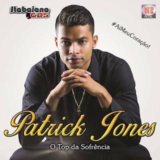 Patrcik Jones - O Top Da Sofrência - CD 2016