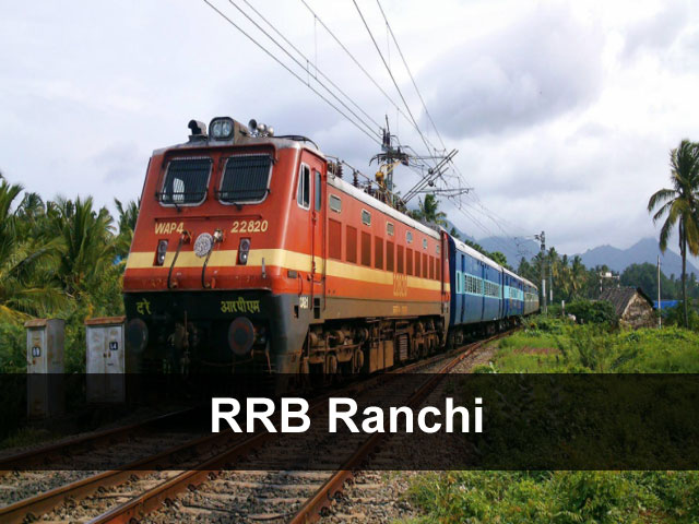 RRB Ranchi 2018 Loco Pilot (Group D) Exam Date Application Status