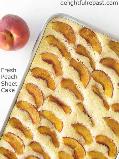 Fresh Peach Sheet Cake - with Variations / www.delightfulrepast.com