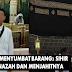 Kisah Benar:Sumbat Barang Sihir Di Mulut Jenazah, Dapat Balasan Di Makkah