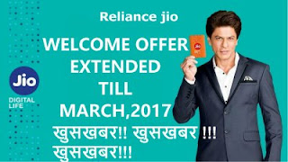 Reliance JIO welcome offer has extended till 31 st march.2017