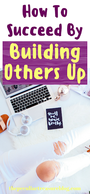 How Building Others Up Helps YOU Get To the Top | Community Over Competition | Succeed By Helping Others | #blogging #success #goals