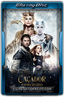 O Caçador e a Rainha do Gelo Torrent 2016 720p e 1080p BluRay Dual Áudio