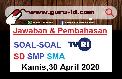 Kunci Jawaban soal TVRI 30 April 2020