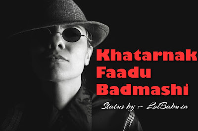 Badmashi Khatarnak Attitude Status in Hindi 2019