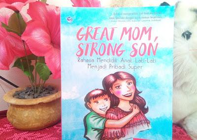 review buku great mom, strong son - rahasia mendidik anak laki-laki menjadi pribadi super
