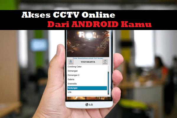 Cara Melihat CCTV Online di Seluruh Indonesia