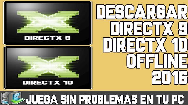 DESCARGAR DIRECTX 9 | DIRECTX 10 | DIRECTX 11 OFFLINE