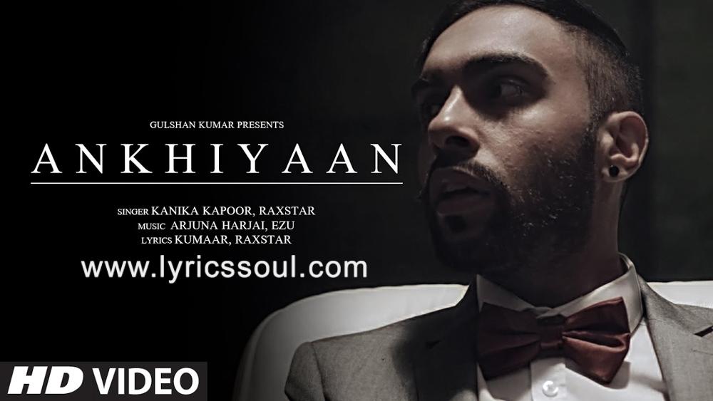 The Ankhiyaan lyrics from 'Do Lafzon Ki Kahaani', The song has been sung by Raxstar, Kanika Kapoor, . featuring , , , . The music has been composed by Arjuna Harjai, Ezu, . The lyrics of Ankhiyaan has been penned by Kumaar, Raxstar