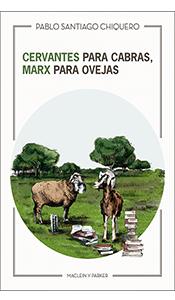 «Cervantes para cabras, Marx para ovejas» de Pablo Santiago Chiquero