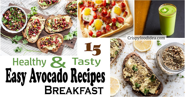 15 easy avocado recipes breakfast