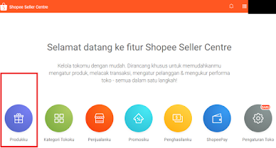 Cara Mudah Upload Produk di Seller Centre Shopee