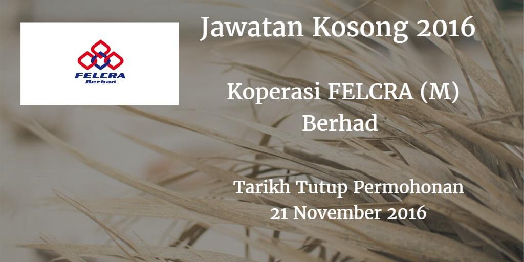 Jawatan Kosong Koperasi FELCRA (M) Berhad  21 November 2016