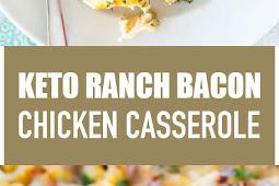 Keto Ranch Bacon Chicken Casserole #lowcarb #keto