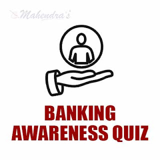 Banking Awareness Quiz For IBPS PO/Clerk Exam : 10- 10 - 18