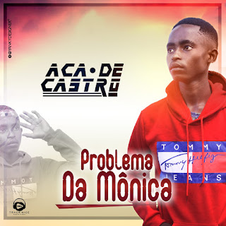 Aca De Castro - Problema da Monica