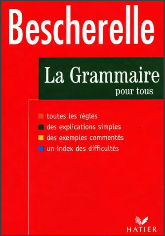 Livre : Bescherelle, La grammaire pour tous - Ouvrage de référence sur la grammaire française