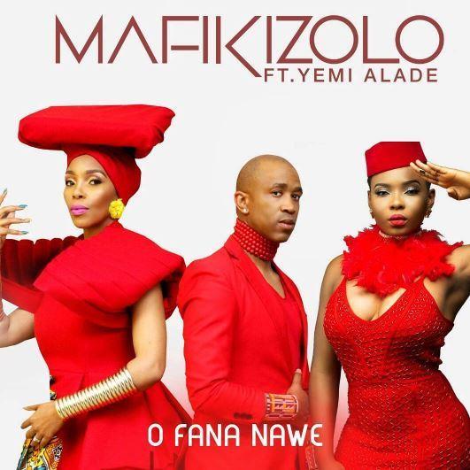 Music: Mafikizolo – O Fana Nawe Ft. Yemi Alade