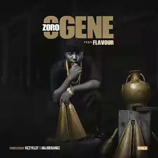 MUSIC: Zoro ft Flavour – OGENE (Prod. Kezyklef)