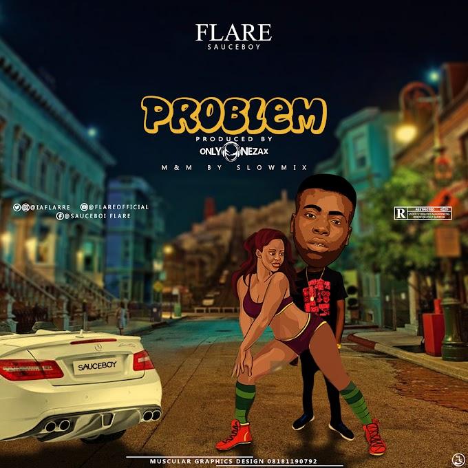 New Music: Sauceboi Flare Problem (Prod.by OnlyOneZax M&M SlowMix)