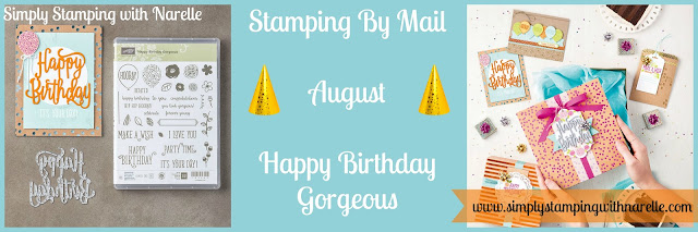 Happy Birthday Gorgeous - Stamping By Mail Class - August - See more information and sign up here - http://www.simplystampingwithnarelle.com/p/stamping-by-mail.html