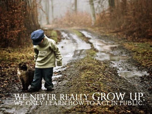 we never really grow up - Inspirational Positive Quotes with Images