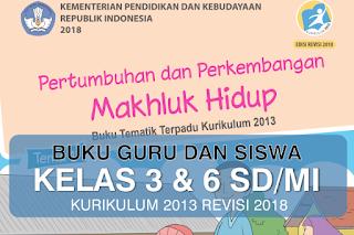 Buku Guru dan Siswa Kelas 3 dan 6 SD/MI Kurikulum 2013 Revisi 2018