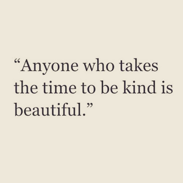 Anyone who takes the time to be kind is beautiful. #kindness