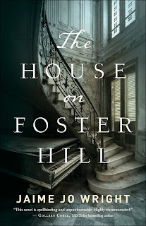 'THE HOUSE ON FOSTER HILL': Atmospheric, Gothic-Inspired Time Slip Novel. Review of the 2017 mystery by Jaime Jo Wright. Text © Rissi JC