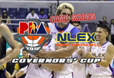 List of Games Schedules: NLEX Road Warriors 2016 PBA Governors' Cup