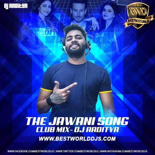 The Jawani Song (Club Mix) - DJ Aaditya