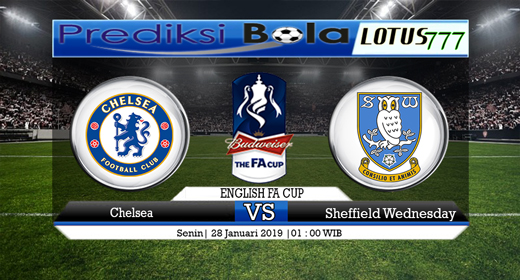 PREDIKSI CHELSEA VS SHEFFIELD WEDNESDAY 28 JANUARI 2019