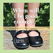 "Beacon Publishing Group Releases ""When Will I Be Good Enough?"" Written By Author Barbara Jaffe Ed.D"