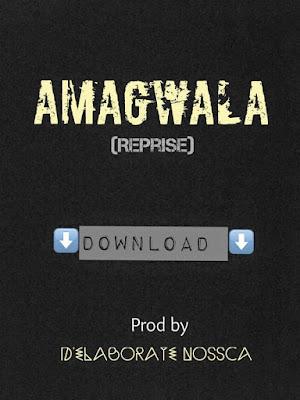 D'Elaborate Nossca - Amagwala Reprise (MinnozAfro Reprise)